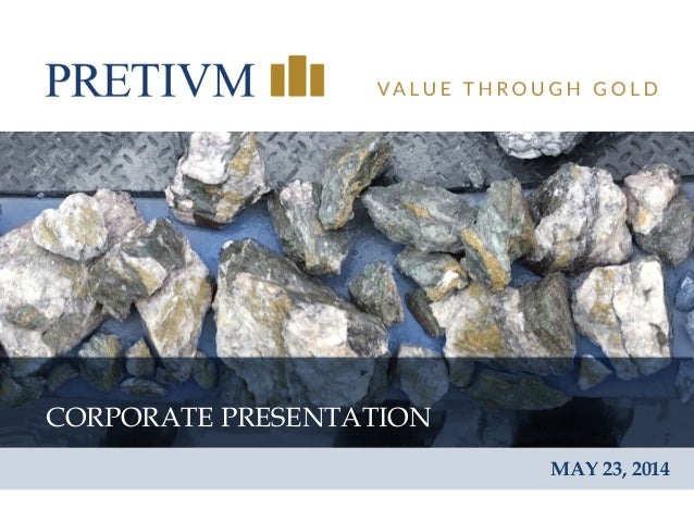1 CORPORATE PRESENTATION MAY 23, 2014