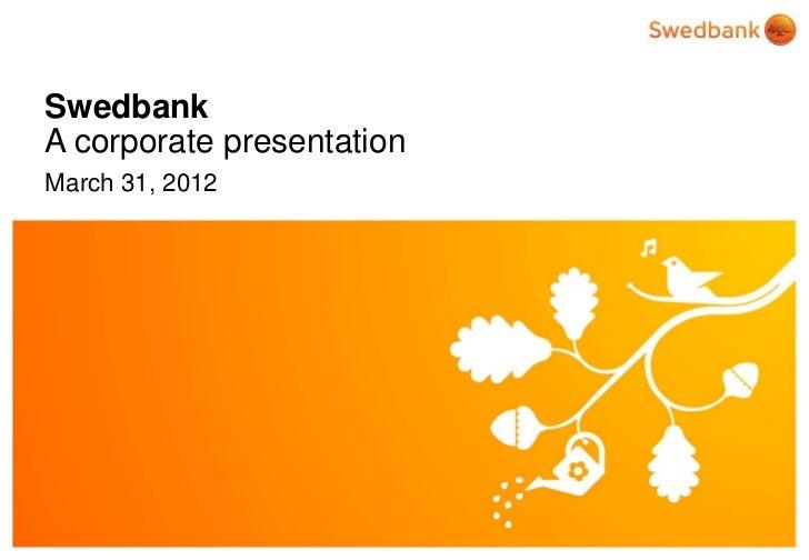 SwedbankA corporate presentationMarch 31, 2011© Swedbank