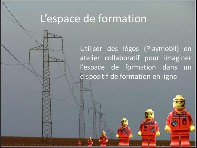 L'espace de formation Utiliser des légos (Playmobil) en atelier collaboratif pour imaginer l'espace de formation dans un d...