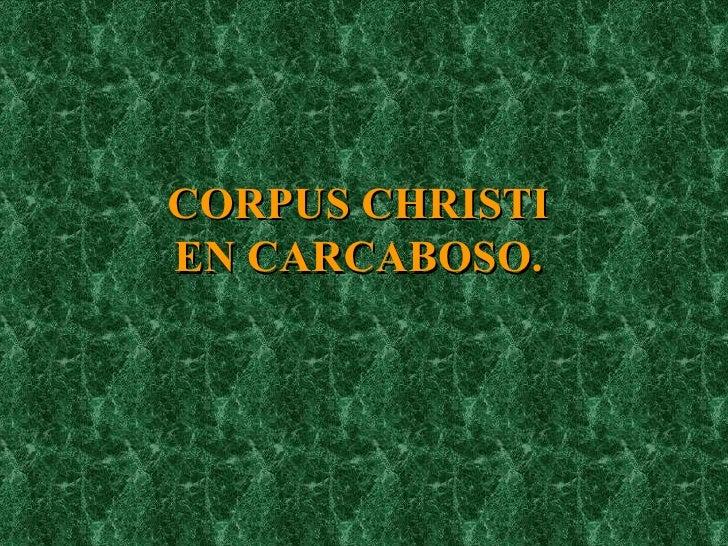 CORPUS CHRISTI  EN CARCABOSO.