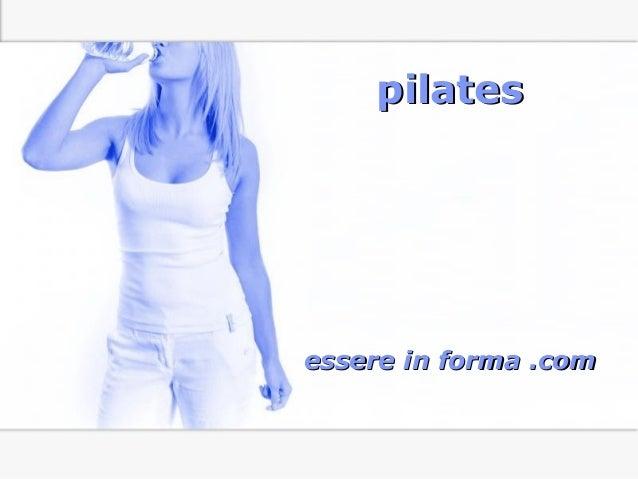 Page 1 pilatespilates essere in forma .comessere in forma .com