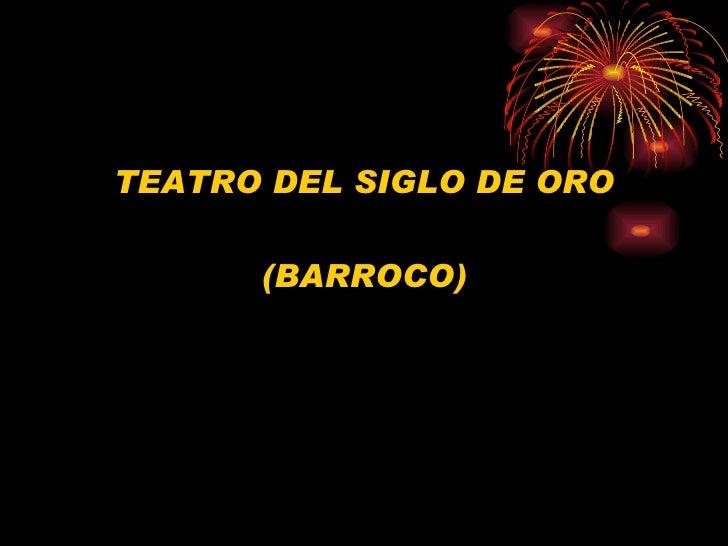 TEATRO DEL SIGLO DE ORO      (BARROCO)