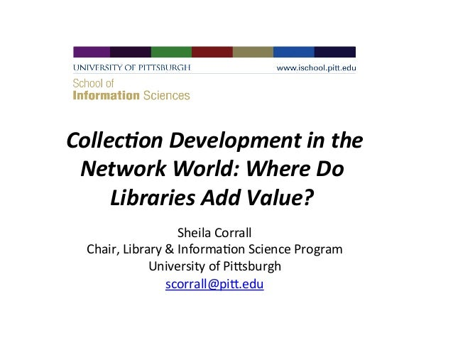 Collection Development in the Network World: Where Do Libraries Add Value?