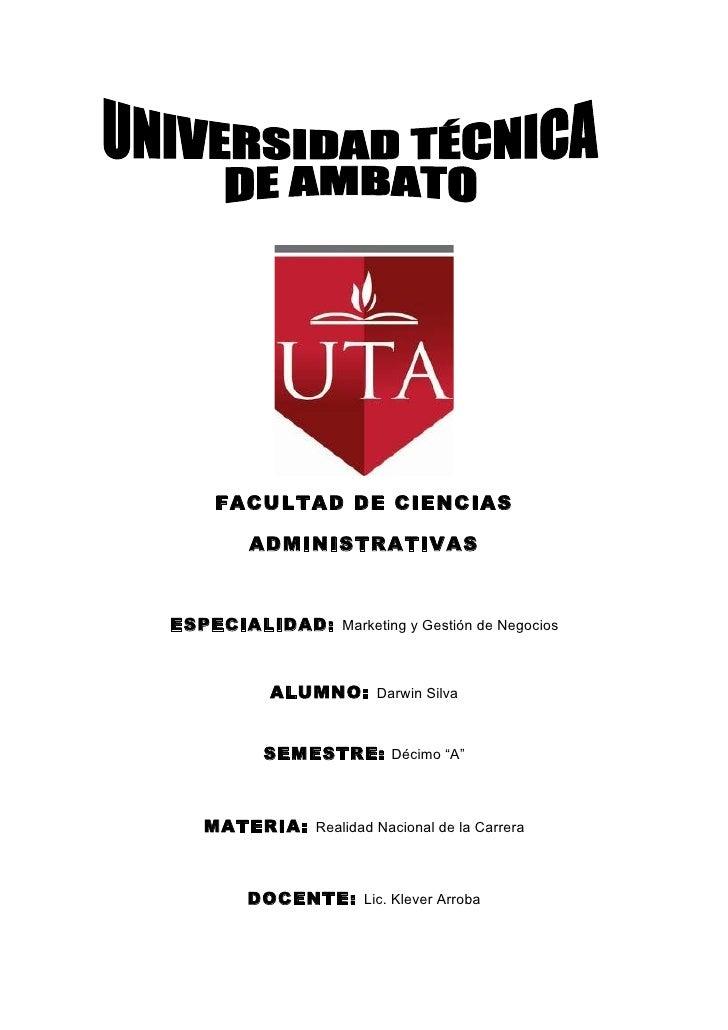 FACULTAD DE CIENCIAS         ADMINISTRATIVASESPECIALIDAD: Marketing y Gestión de Negocios           ALUMNO: Darwin Silva  ...