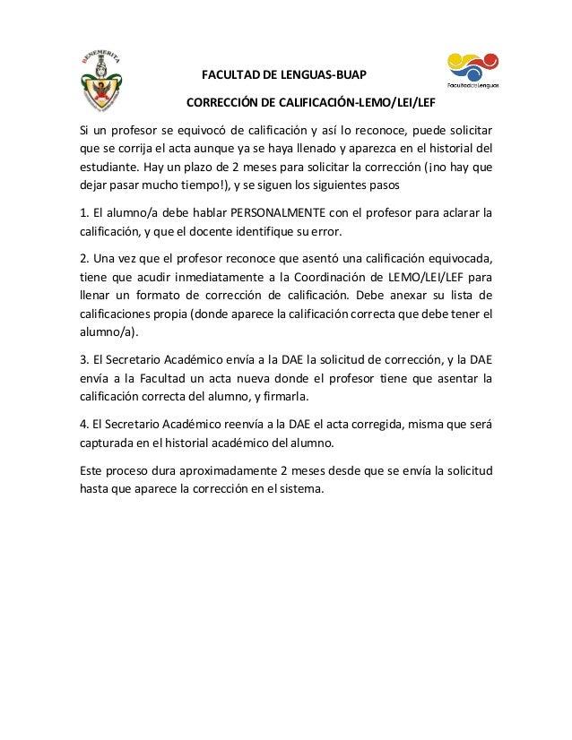FACULTAD DE LENGUAS-BUAP                    CORRECCIÓN DE CALIFICACIÓN-LEMO/LEI/LEFSi un profesor se equivocó de calificac...