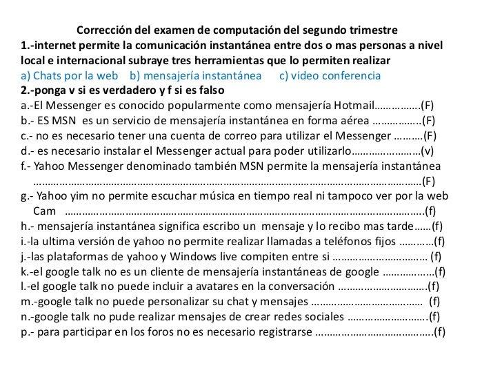 Corrección del examen de computación del segundo trimestre1.-internet permite la comunicación instantánea entre dos o mas ...