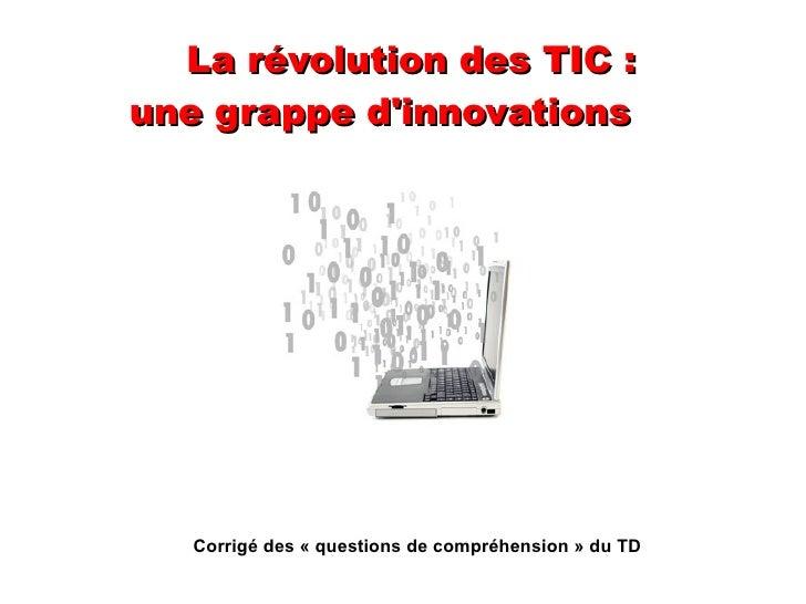 La révolution des TIC :  une grappe d'innovations Corrigé des «questions de compréhension» du TD