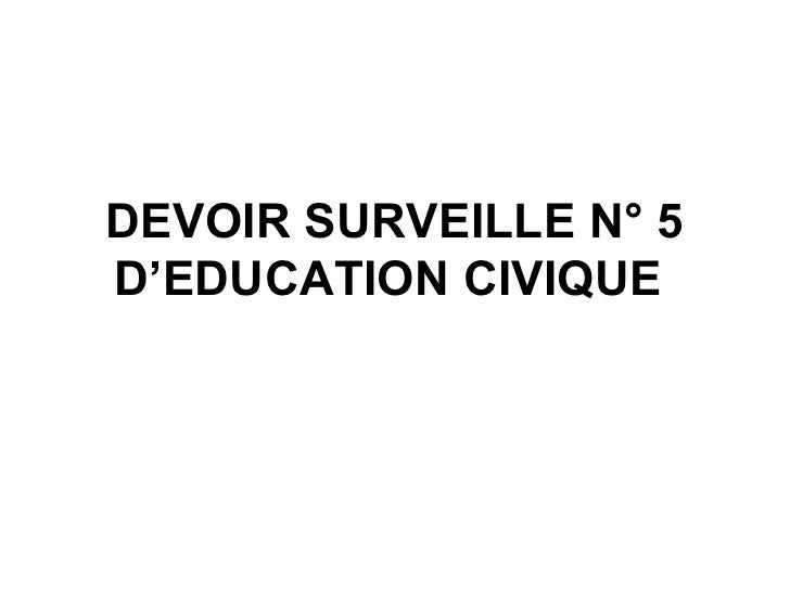 DEVOIR SURVEILLE N° 5 D'EDUCATION CIVIQUE