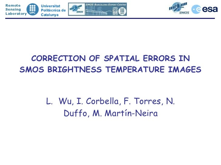 CORRECTION OF SPATIAL ERRORS IN SMOS BRIGHTNESS TEMPERATURE IMAGES.ppt