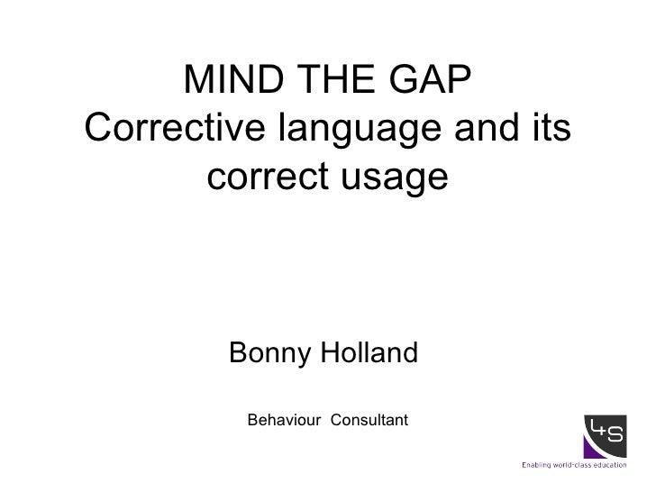 Corrective Language Mind The Gap