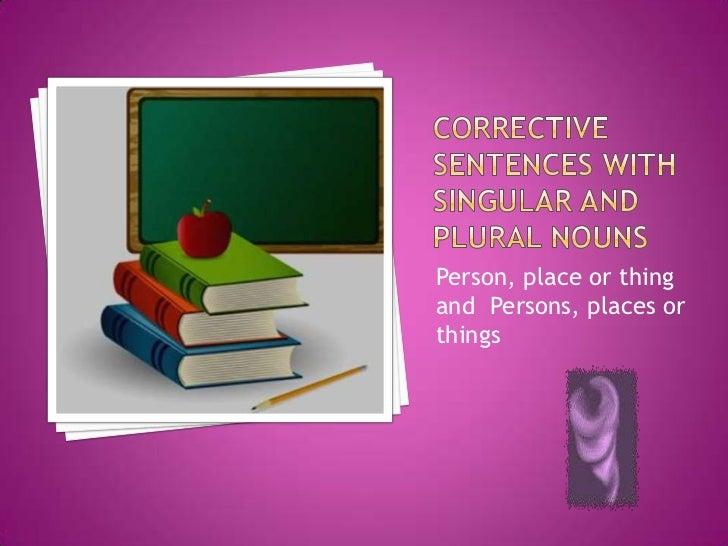 Corrective sentences with singular and plural nouns