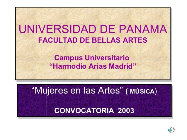 """UNIVERSIDAD DE PANAMA FACULTAD DE BELLAS ARTES Campus Universitario """"Harmodio Arias Madrid"""" UNIVERSIDAD DE PANAMA FACULTAD..."""