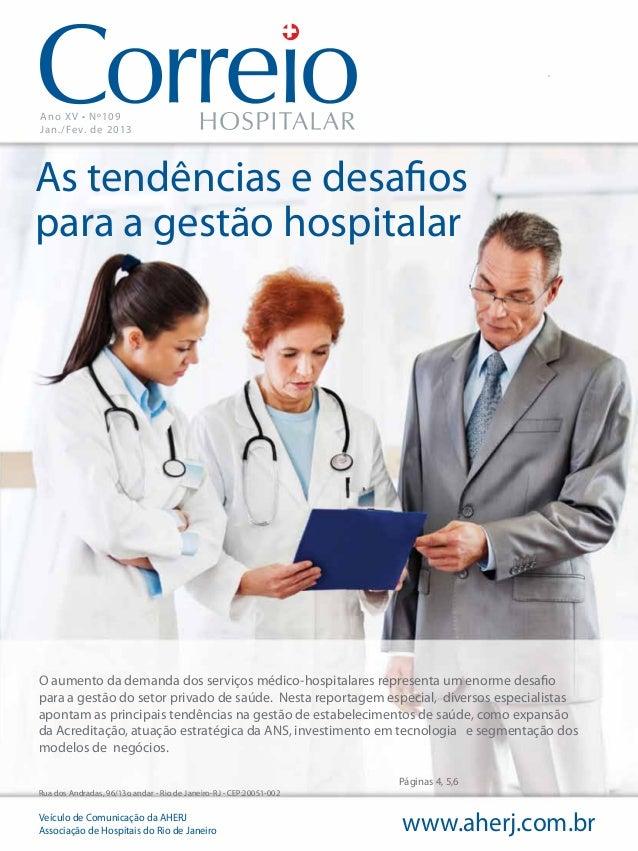 Ano XV • Nº109Jan./Fev. de 2013As tendências e desafiospara a gestão hospitalarO aumento da demanda dos serviços médico-ho...