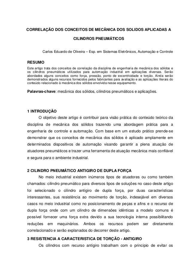CORRELAÇÃO DOS CONCEITOS DE MECÂNICA DOS SOLIDOS APLICADAS A  CILINDROS PNEUMÁTICOS  Carlos Eduardo de Oliveira – Esp. em ...