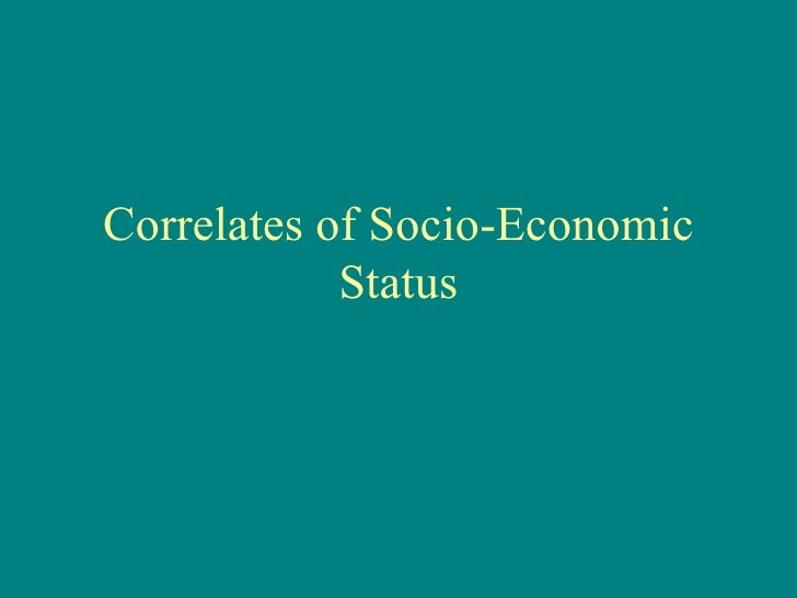 Correlates of Socio-Economic Status