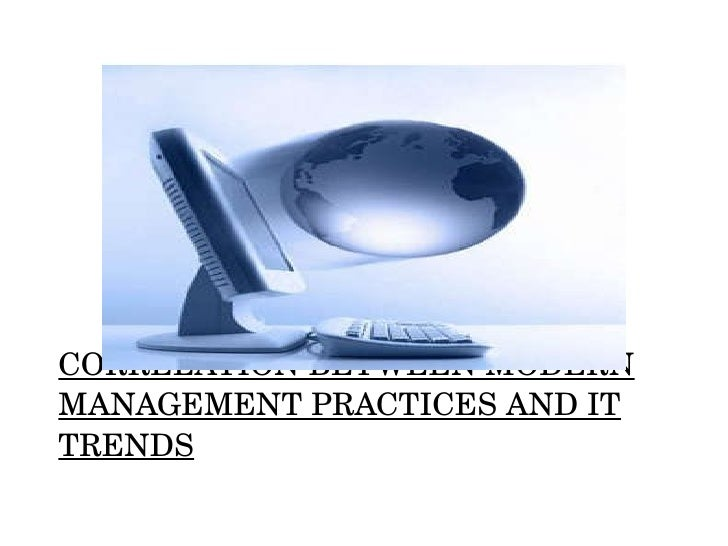 CORRELATION BETWEEN MODERN MANAGEMENT PRACTICES AND IT TRENDS