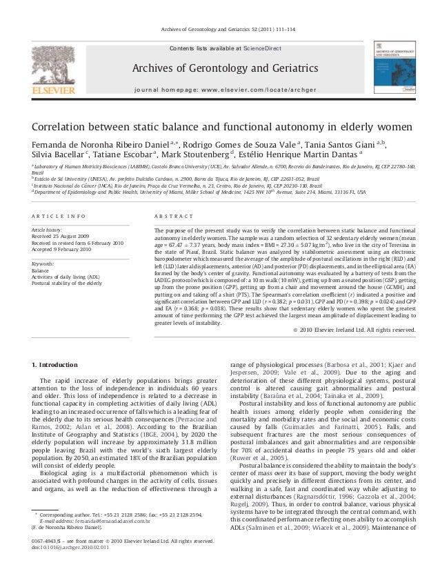 Correlation between static balance and functional autonomy in elderly women Fernanda de Noronha Ribeiro Daniel a, *, Rodri...