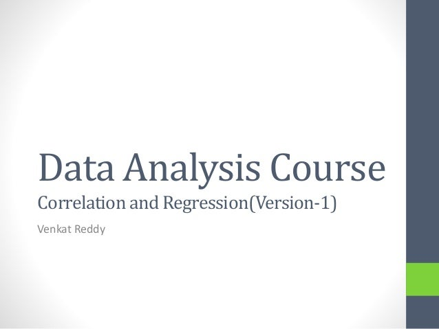 Data Analysis CourseCorrelation and Regression(Version-1)Venkat Reddy