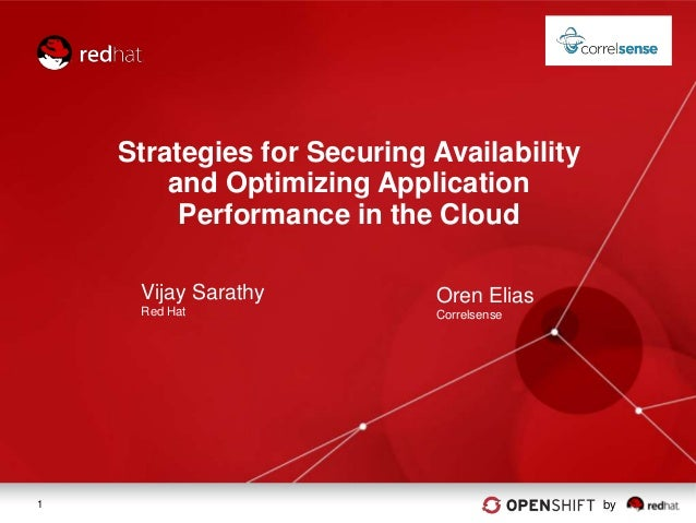 Strategies for Securing Availability        and Optimizing Application         Performance in the Cloud     Vijay Sarathy ...