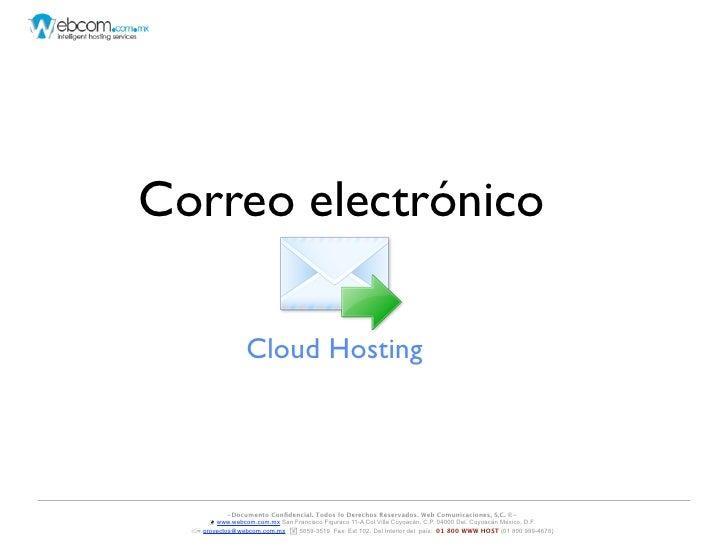 Correo electrónico                  Cloud Hosting            -Documento Confidencial. Todos lo Derechos Reservados. Web Com...