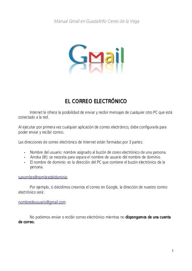 Manual Gmail en Guadalinfo Cenes de la Vega EL CORREO ELECTRÓNICO Internet le ofrece la posibilidad de enviar y recibir me...
