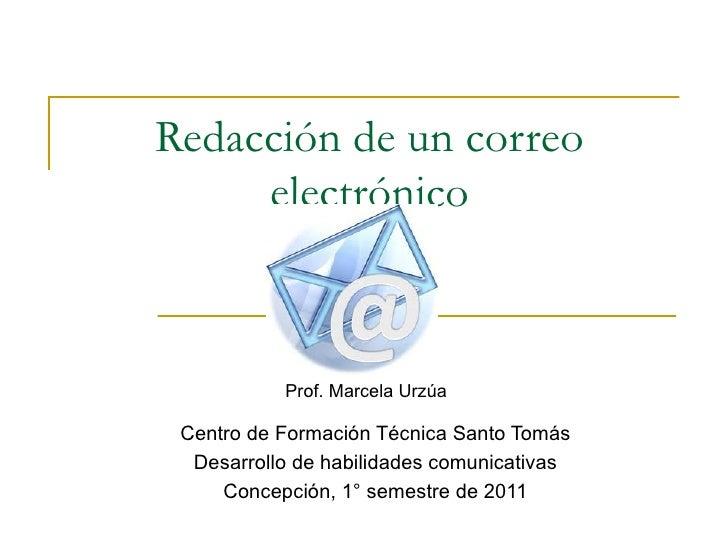 Redacción de un correo electrónico Centro de Formación Técnica Santo Tomás Desarrollo de habilidades comunicativas Concepc...
