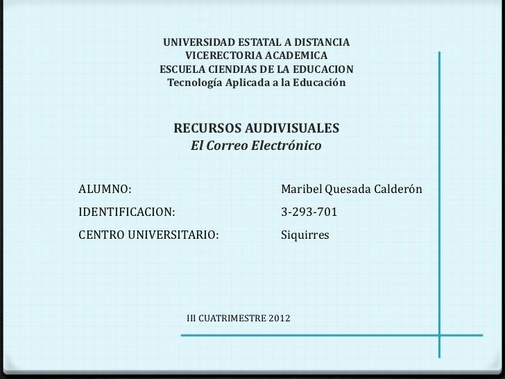 UNIVERSIDAD ESTATAL A DISTANCIA                 VICERECTORIA ACADEMICA            ESCUELA CIENDIAS DE LA EDUCACION        ...
