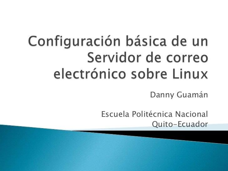 Danny GuamánEscuela Politécnica Nacional              Quito-Ecuador