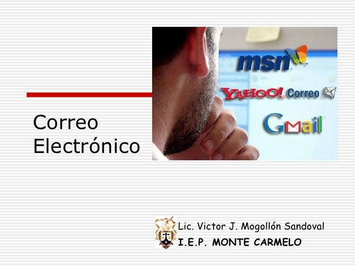 Correo  Electrónico Lic. Victor J. Mogollón Sandoval I.E.P. MONTE CARMELO
