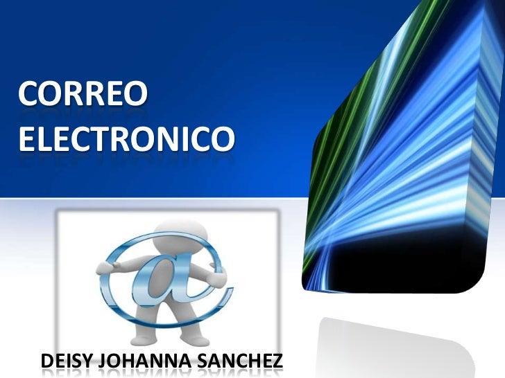 CORREOELECTRONICO DEISY JOHANNA SANCHEZ