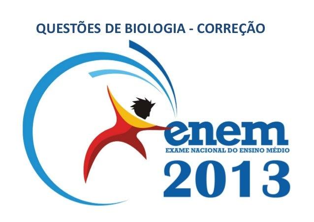Correção Questões Biologia ENEM 2013