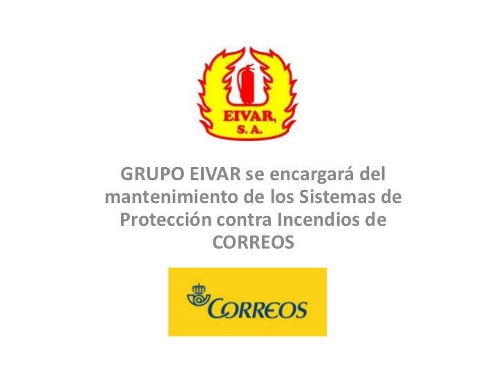 GRUPO EIVAR se encargará del mantenimiento de los Sistemas de Protección contra Incendios de CORREOS<br />