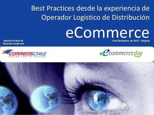 Best Practices desde la experiencia de Operador Logístico de Distribución Salustio Prieto M . Gerente Comercial  World Mai...