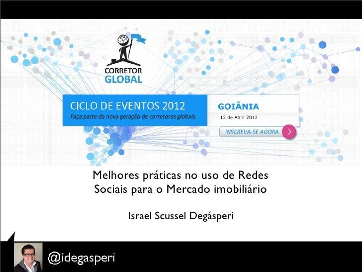 Palestra Israel Degasperi no evento Corretor Global - Goiânia: Melhores práticas no uso de Redes Sociais para o Mercado Imobiliário