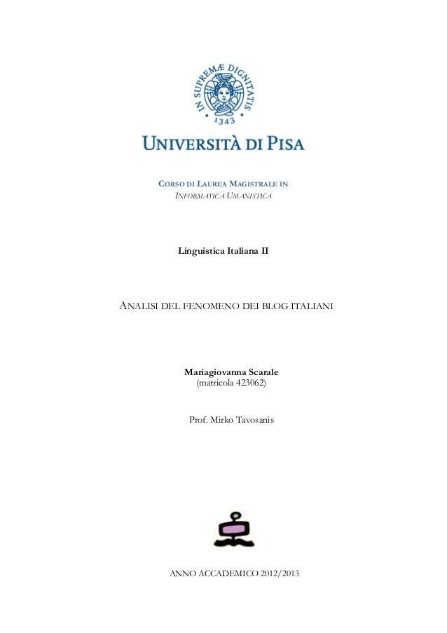 CORSO DI LAUREA MAGISTRALE IN INFORMATICA UMANISTICA Linguistica Italiana II ANALISI DEL FENOMENO DEI BLOG ITALIANI Mariag...