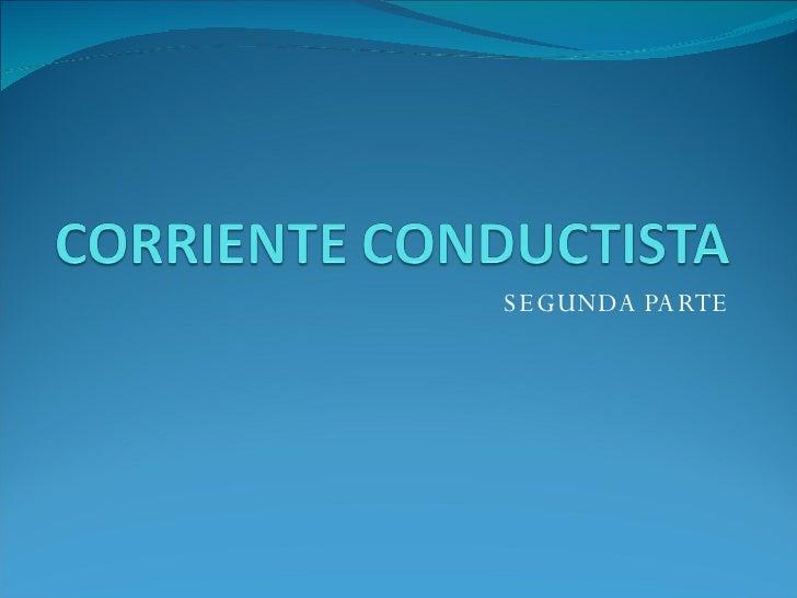 Corriente Conductista 2º Parte