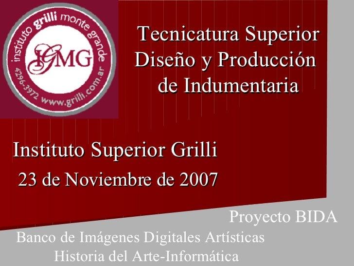 Tecnicatura Superior                   Diseño y Producción                     de Indumentaria  Instituto Superior Grilli ...