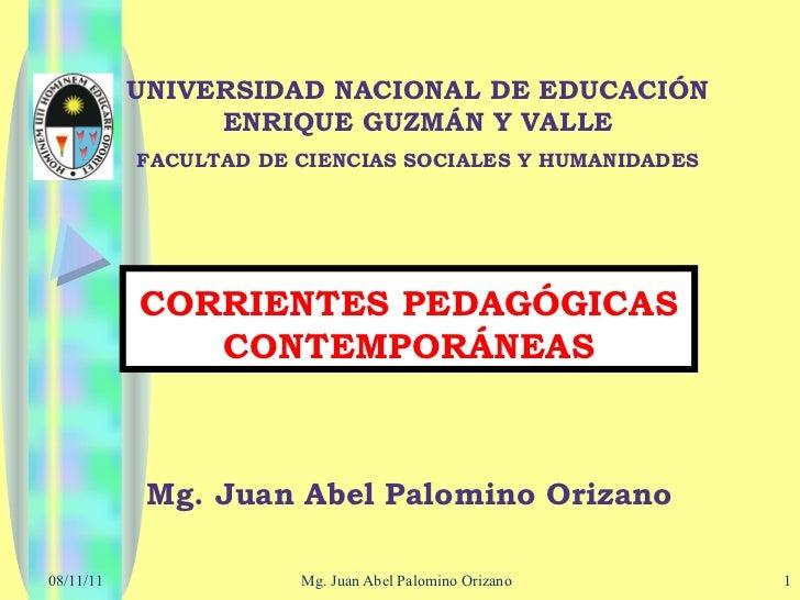 UNIVERSIDAD NACIONAL DE EDUCACIÓN ENRIQUE GUZMÁN Y VALLE FACULTAD DE CIENCIAS SOCIALES Y HUMANIDADES CORRIENTES PEDAGÓGICA...