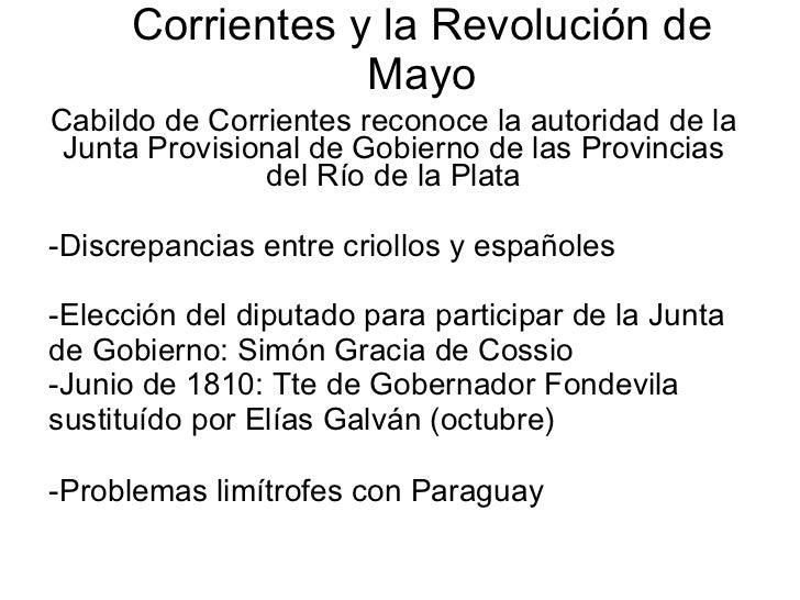 Corrientes y la Revolución de Mayo <ul><li>Cabildo de Corrientes reconoce la autoridad de la Junta Provisional de Gobierno...