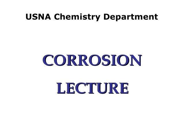 USNA Chemistry Department CORROSIONCORROSION LECTURELECTURE