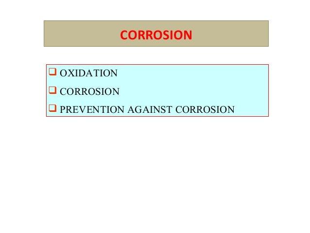 CORROSION  OXIDATION  CORROSION  PREVENTION AGAINST CORROSION