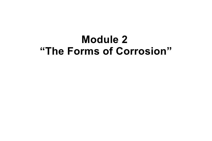 "Module 2  ""The Forms of Corrosion"""