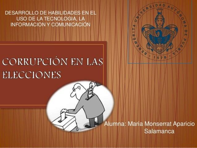 Alumna: Maria Monserrat Aparicio Salamanca DESARROLLO DE HABILIDADES EN EL USO DE LA TECNOLOGIA, LA INFORMACION Y COMUNICA...