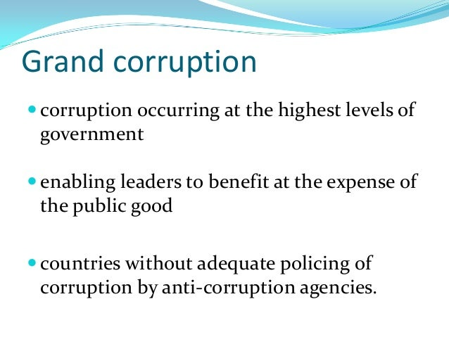 corruption within the government Corruption overview this unit covers the following topics:  payment to obtain or speed up a government service may seem a  prevent corruption within the firm.