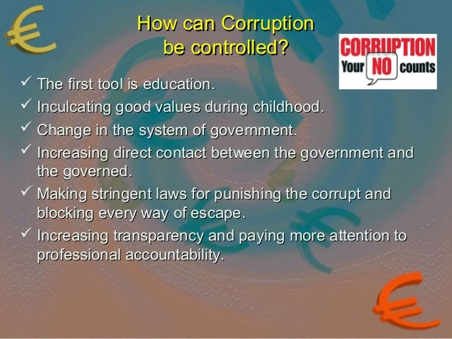 causes of corruption Causes of corruption 213 possibly with dependence on fuel exports,  lower trade exposure, and more intru- sive regulations it is possible that the.