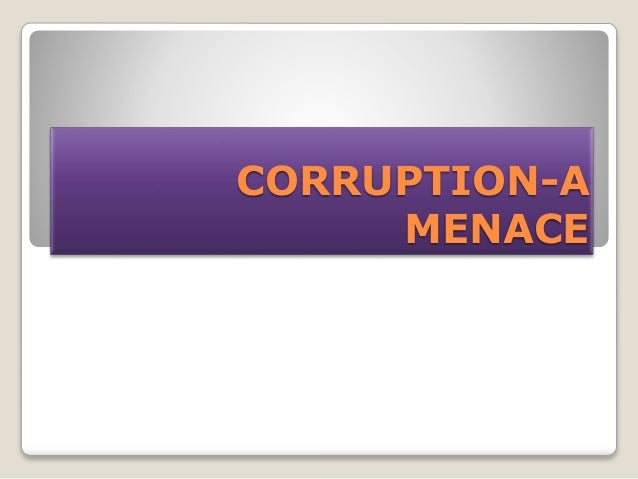 CORRUPTION-A MENACE