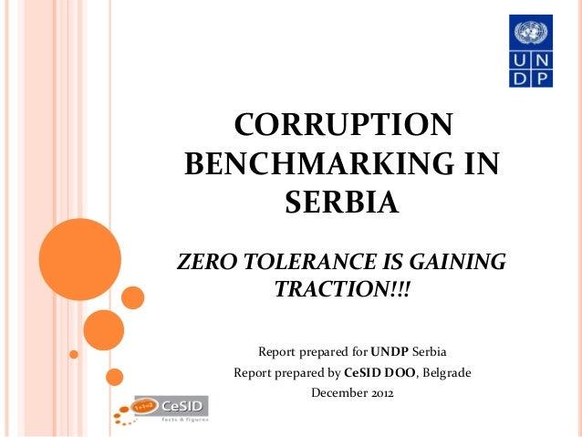 CORRUPTIONBENCHMARKING IN     SERBIAZERO TOLERANCE IS GAINING       TRACTION!!!       Report prepared for UNDP Serbia    R...