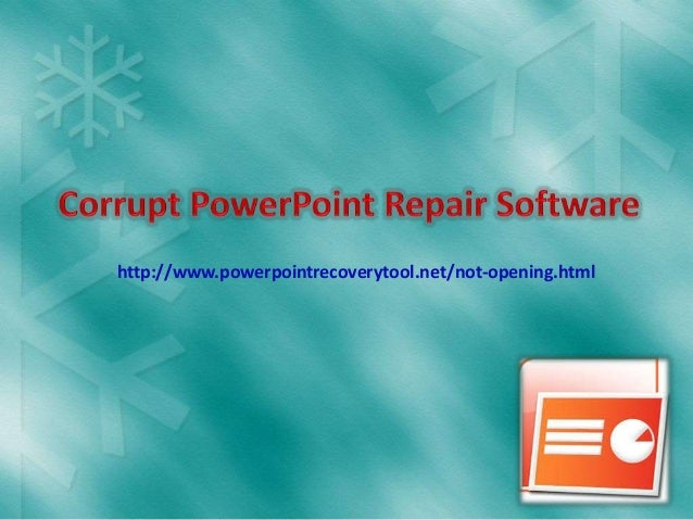 http://www.powerpointrecoverytool.net/not-opening.html