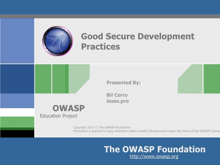 Good Secure Development Practices Presented By: Bil Corry lasso.pro Education Project