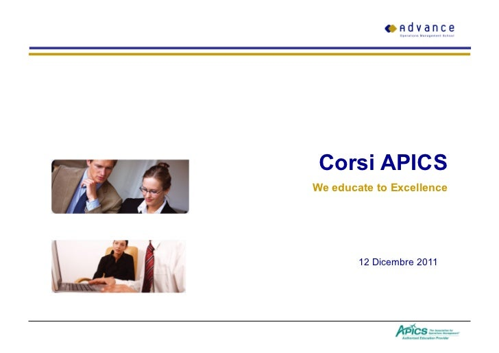 Corsi APICSWe educate to Excellence        12 Dicembre 2011